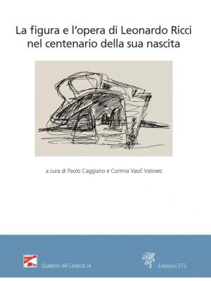 La figura e l'opera di Leonardo Ricci nel centenario della sua nascita