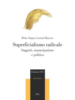 Superficialismo radicale. Soggetti, emancipazione e politica