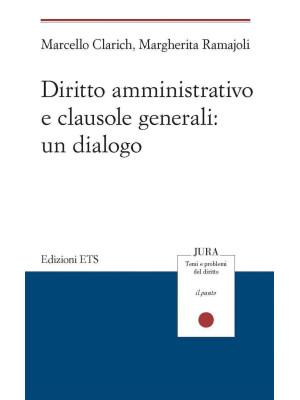 Diritto amministrativo e clausole generali: un dialogo
