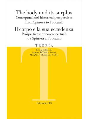 Teoria. Rivista di filosofia. Ediz. italiana e inglese (2021). Vol. 1: Il corpo e la sua eccedenza. Prospettive storico-concettuali da Spinoza a Foucault