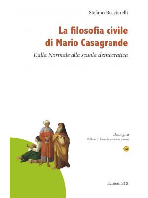 La filosofia civile di Mario Casagrande. Dalla Normale alla scuola democratica