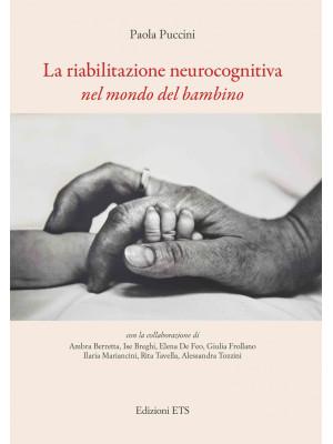 La riabilitazione neurocognitiva nel mondo del bambino