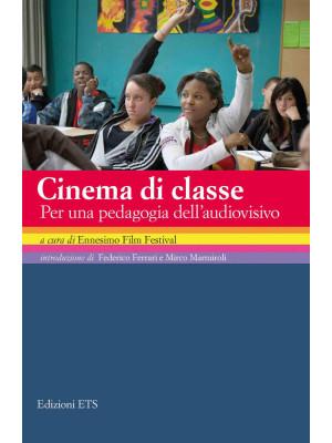 Cinema di classe. Per una pedagogia dell'audiovisivo
