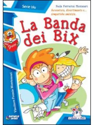 La banda dei Bix