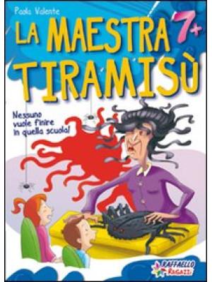 La maestra Tiramisù. Ediz. illustrata