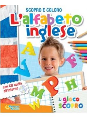 L'alfabeto inglese. Scopro e coloro. Ediz. illustrata. Con CD Audio