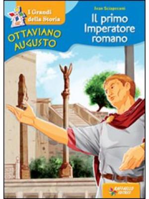 Ottaviano Augusto. Il primo imperatore romano