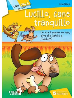 Lucillo, cane tranquillo. Serie gialla
