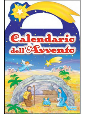 Calendario dell'Avvento. Ediz. illustrata