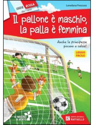 Il pallone è maschio, la palla è femmina