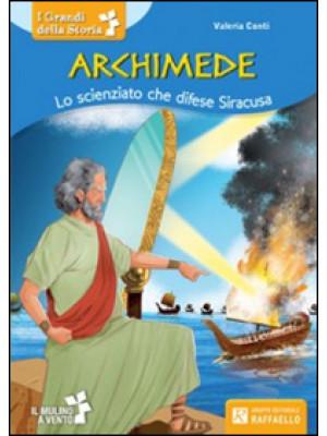 Archimede. Lo scienziato che difese Siracusa