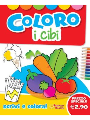 Coloro i cibi. Ediz. illustrata