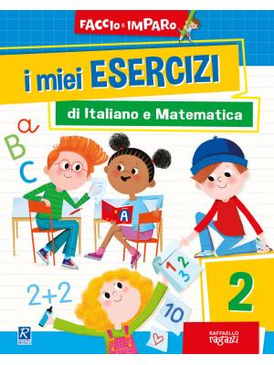 I miei esercizi di italiano e matematica. Vol. 2