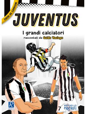 Juventus. I più grandi giocatori