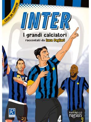 Inter. I più grandi giocatori. Cuori da campioni