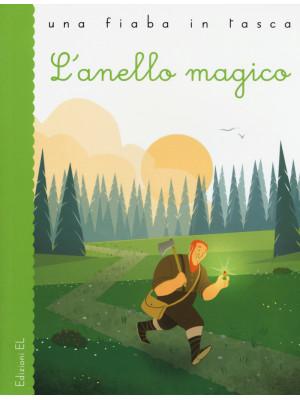 L'anello magico. Ediz. illustrata