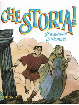 L'eruzione di Pompei. Ediz. illustrata
