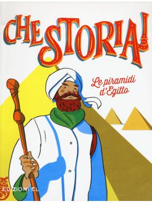Le piramidi d'Egitto. Ediz. illustrata