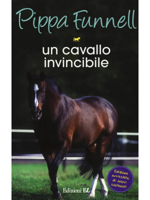 Un cavallo invincibile. Storie di cavalli. Vol. 16