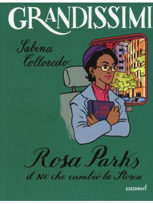 Rosa Parks. Il no che cambiò la storia