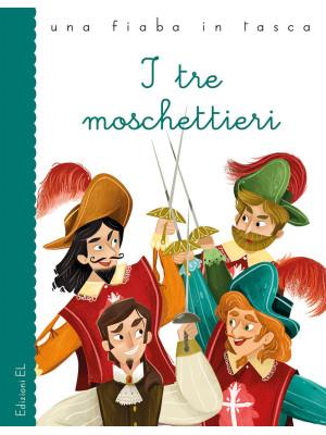 I tre moschettieri da Alexandre Dumas. Ediz. a colori