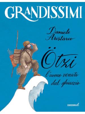 Ötzi, l'uomo venuto dal ghiaccio