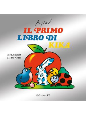 Il primo libro di Kika. Un classico da 45 anni. Ediz. illustrata