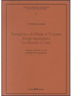 Panegirico di Plinio e Trajano-Parigi sbastigliato-Le mosche e l'api