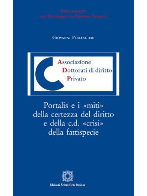 Portalis e i «miti» della certezza del diritto e della c.d. «crisi» della fattispecie