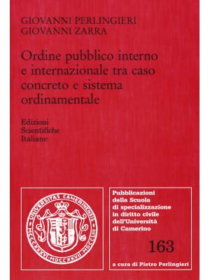 Ordine pubblico interno e internazionale tra caso concreto e sistema ordinamentale