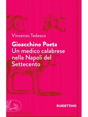 Gioacchino Poeta. Un medico calabrese nella Napoli del Settecento
