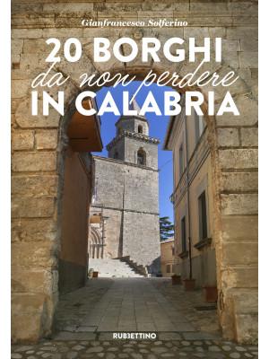 20 borghi da non perdere in Calabria