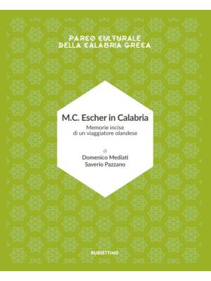 M.C. Escher in Calabria. Memorie incise di un viaggiatore olandese. Parco culturale della Calabria greca. Ediz. illustrata