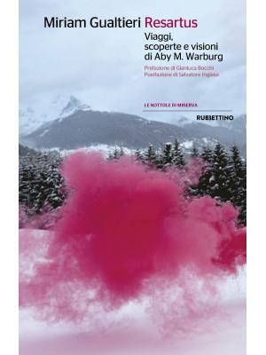 Resartus. Viaggi, scoperte e visioni di Aby M. Warbug