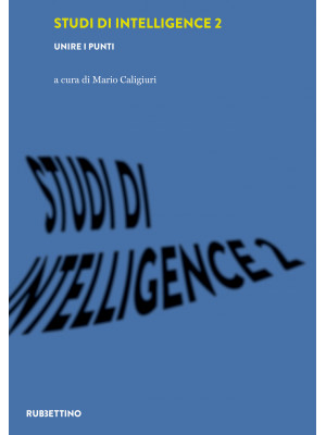 Studi di intelligence. Vol. 2: Unire i punti