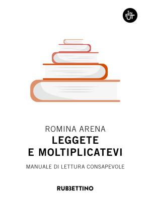 Leggete e moltiplicatevi. Manuale di lettura consapevole