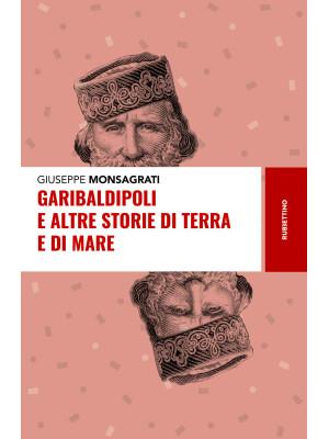 Garibaldipoli e altre storie di terra e di mare