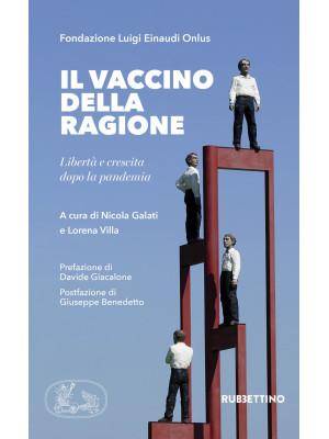 Il vaccino della ragione. Libertà e crescita dopo la pandemia