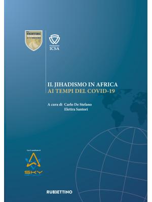 Il jihadismo in Africa ai tempi del Covid-19