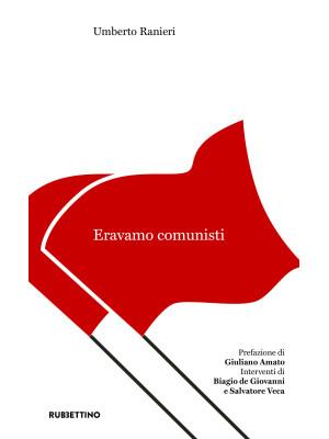Eravamo comunisti
