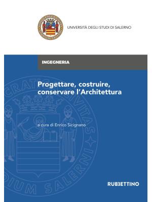 Progettare, costruire, conservare l'architettura