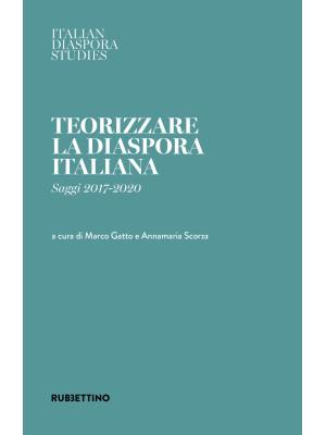 Teorizzare la diaspora italiana. Saggi 2017-2020