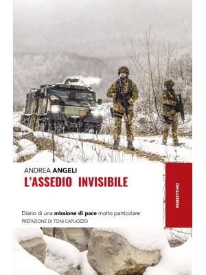 L'assedio invisibile. Diario di una missione di pace molto particolare