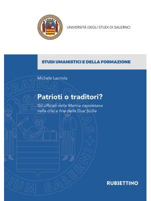 Patrioti o traditori? Gli ufficiali della Marina napoletana nella crisi e fine delle Due Sicilie