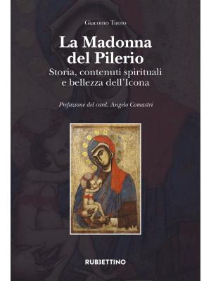 La Madonna del Pilerio. Storia, contenuti spirituali e bellezza dell'Icona