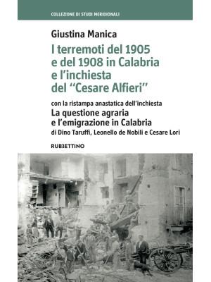 I terremoti del 1905 e del 1908 in Calabria e l'inchiesta del «Cesare Alfieri» con la ristampa anastatica dell'inchiesta. La questione agraria e l'emigrazione in Calabria di Dino Taruffi e Cesare Lori
