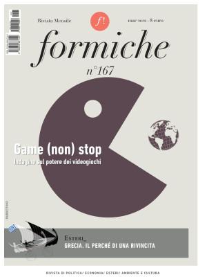 Formiche (2021). Vol. 167: Game (non) stop. Indagine sul potere dei videogiochi