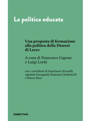 La politica educata. Una proposta di formazione alla politica della Diocesi di Lecce