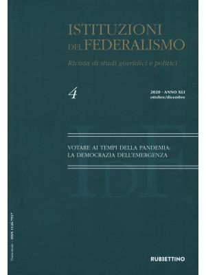 Istituzioni del federalismo. Rivista di studi giuridici e politici (2021). Vol. 4
