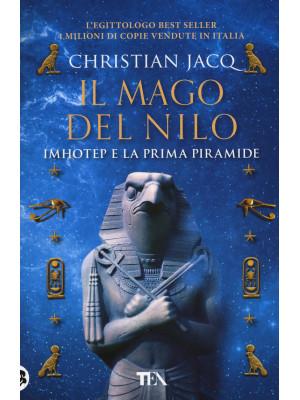 Il mago del Nilo. Imhotep e la prima piramide